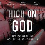 High on God How Megachurches Won the Heart of America, Katie E. Corcoran