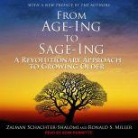 From Age-Ing to Sage-Ing A Revolutionary Approach to Growing Older, Ronald S. Miller