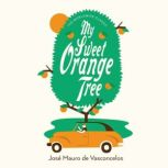 My Sweet Orange Tree, Jose Mauro de Vasconcelos