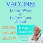 Vaccines: Do They Work & Do They Cause Autism?, Johan Dousteph