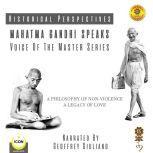 Historical Perspectives - Mahatma Gandhi Speaks - Voice Of The Master Series, Geoffrey Giuliano
