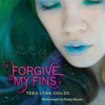 Forgive My Fins, Tera Lynn Childs