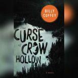 The Curse of Crow Hollow, Billy Coffey