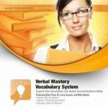Verbal Mastery Vocabulary System Expand Your Vocabulary and Verbal Communications Skills, Made for Success