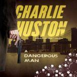 A Dangerous Man, Charlie Huston