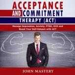Acceptance and Commitment Therapy (ACT), John Mastery