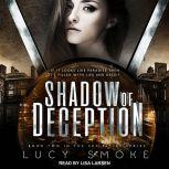 Shadow of Deception, Lucy Smoke