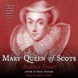 Mary Queen of Scots, Antonia Fraser