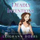 Deadly Intentions Blackmoore Sisters Cozy Mysteries Book 5, Leighann Dobbs