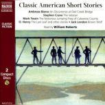 Classic American Short Stories, O. Henry; Jack London; Ambrose Bierce; Mark Twain; Stephen Crane