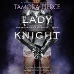 Lady Knight Book 4 of the Protector of the Small Quartet, Tamora Pierce