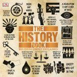 The History Book Big Ideas Simply Explained, DK