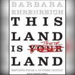This Land Is Their Land Reports from a Divided Nation, Barbara Ehrenreich