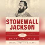 Stonewall Jackson The Great Generals Series, Donald A. Davis