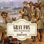 Gray Fox Robert E. Lee and the Civil War, Burke Davis