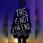 This Is Not the End, Chandler Baker