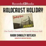 Holocaust Holiday One Family's Descent into Genocide Memory, Rabbi Shmuley Boteach