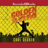 Golden Arm, Carl Deuker