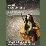 James: Audio Lectures 13 Lessons on Literary Context, Structure, Exegesis, and Interpretation, Craig L. Blomberg