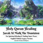 Holy Quran Healing Surah Al Mulk The Dominion For Spiritual Healing & Finding Inner Peace English Edition Legacy Version, Jannah Firdaus Mediapro