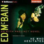 He Who Hesitates, Ed McBain