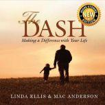 The Dash Making a Difference with Your Life, Linda Ellis