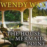 The House on Mermaid Point, Wendy Wax
