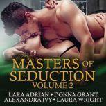 Masters of Seduction Books 5-8 (Volume 2), Lara Adrian