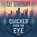Quicker Than the Eye, Ray Bradbury