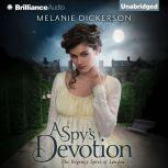 Spy's Devotion, A, Melanie Dickerson