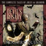 The Devil's Rosary The Complete Tales of Jules de Grandin, Volume Two, Seabury Quinn