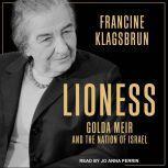 Lioness Golda Meir and the Nation of Israel, Francine Klagsbrun