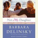 Not My Daughter, Barbara Delinsky