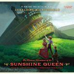 The Glorious Adventures of the Sunshine Queen, Geraldine McCaughrean