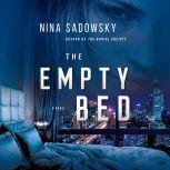 The Empty Bed A Novel, Nina Sadowsky