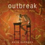 Outbreak! Plagues That Changed History, Bryn Barnard