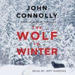 The Wolf in Winter A Charlie Parker Thriller, John Connolly