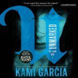 Unmarked, Kami Garcia
