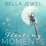 Fleeting Moments, Bella Jewel
