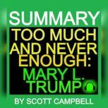 SUMMARY: TOO MUCH AND NEVER ENOUGH: MARY L. TRUMP, Scott Campbell