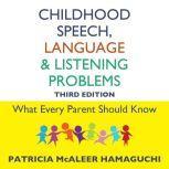 Childhood Speech, Language, and Listening Problems, 3rd Edition, Patricia McAleer Hamaguchi