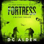 FORTRESS A Military Action Thriller, DC Alden