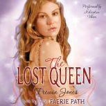 The Faerie Path #2: The Lost Queen Book Two of The Faerie Path, Frewin Jones