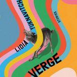 Verge Stories, Lidia Yuknavitch