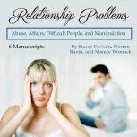 Relationship Problems Abuse, Affairs, Difficult People, and Manipulation, Stacey Fawson