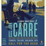 Call for the Dead A George Smiley Novel, John le CarrA©