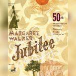 Jubilee, 50th Anniversary Edition, Margaret Walker