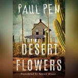 Desert Flowers, Paul Pen