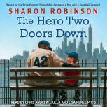 The Hero Two Doors Down Based on the True Story of Friendship Between a Boy and a Baseball Legend, Sharon Robinson