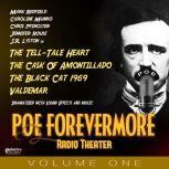 PoeForevermore Radio Theater Volume One Four Poe Tales of Terror Dramatized!, Edgar Allan Poe